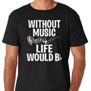Adult-Without-Music-Life-Would-Be-Flat-T-Shirt-0
