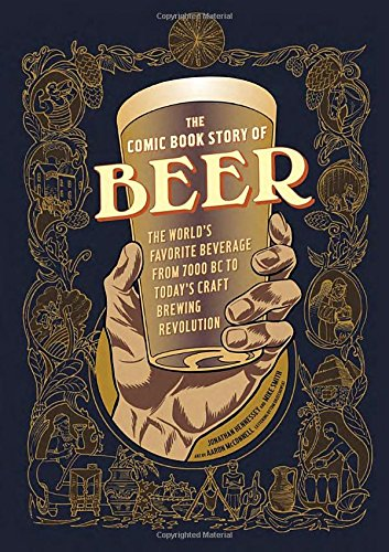 The-Comic-Book-Story-of-Beer-The-Worlds-Favorite-Beverage-from-7000-BC-to-Todays-Craft-Brewing-Revolution-0